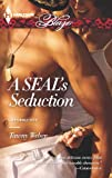 A SEAL's Seduction (Uniformly Hot SEALs Book 1)