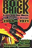 Rock Chick: a Girl and Her Music, Patricia Kennealy-Morrison, 0615852327