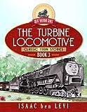 Great Railroad Series:  The Turbine Locomotive: (Classic Train Stories) (Volume 3)