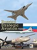 Russian Strategic Aviation Today, Yefim Gordon and Dmitriy Komissarov, 1902109120