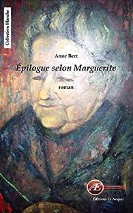 Épilogue selon Marguerite par Anne Bert