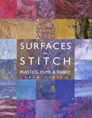 Surfaces for Stitch: A Guide to Creating Surfaces : Techniques and Projects