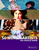 50 Women Artists You Should Know, Petra Larass and Christiane Weidemann, 3791339567