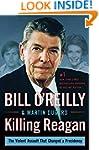 Killing Reagan: The Violent Assault T...
