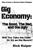 Gig Economy: The Good, The Bad and the Ugly