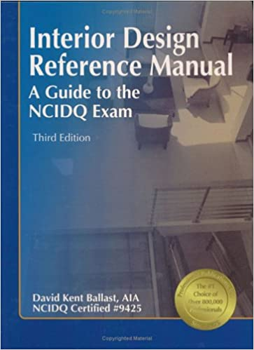 Interior Design Reference Manual A Guide To The NCIDQ Exam 3rd Edition David Kent Ballast 9781591260479 Amazon Books