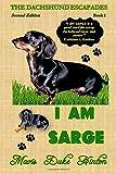 I Am Sarge (The Dachshund Escapades) (Volume 1)