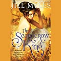 The Scarecrow King: A Romantic Retelling of the King Thrushbeard Fairy Tale Hörbuch von Jill Myles Gesprochen von: Cassandra Morris