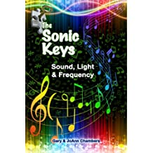 The Sonic Keys: Sound, Light & Frequency