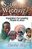 Soul Winning: Inspiration for Leading People to Jesus