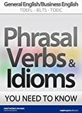 PHRASAL VERBS & IDIOMS YOU NEED TO KNOW