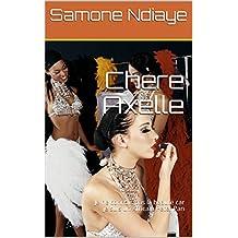 Chère Axelle: Je ne connais pas la beauté car je suis un Africain Peter Pan (French Edition)