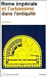 Rome impériale et l'urbanisme dans l'antiquité par Homo