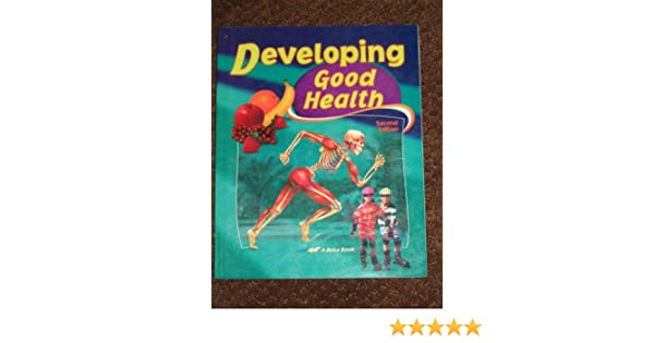 Developing Good Health ( A Beka Book): A Beka: Amazon.com: Books