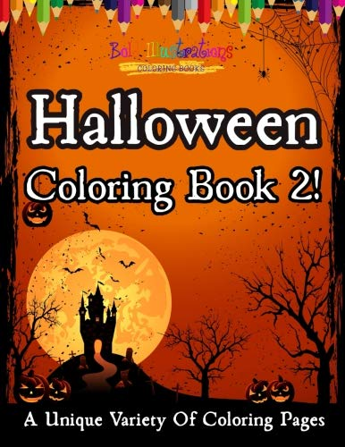 Halloween Coloring Book 2 For Kids! A Unique Variety Of Coloring Pages -