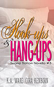 Hook-Ups and Hang-Ups: A Swamp Bottom Novella by [Ware, K.A., Kenborn, Cora]