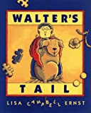 Walter's Tail, Lisa Campbell Ernst, 002733564X