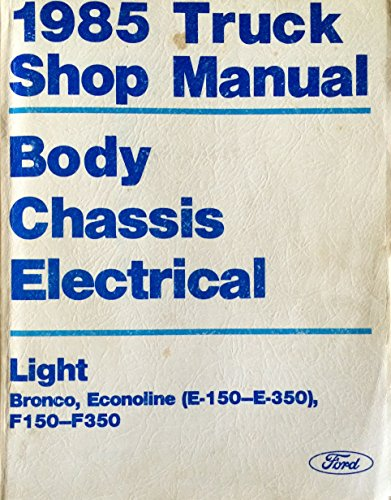1985 Truck Shop Manual, Body Chassis Electrical, Light, Bronco, Econoline (E-150 - E-350), F150-F350 ()