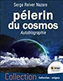 Pèlerin du cosmos - Autobiographie