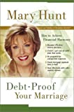 Debt-Proof Your Marriage, Mary Hunt, 080071847X