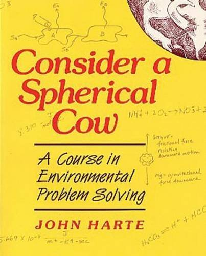 Course in Environmental Problem Solving Consider a Spherical Cow