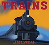 Trains, Lynn Curlee, 1416948481