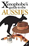 The Xenophobe's Guide to the Aussies, Ken Hunt and Mike Taylor, 1903096863