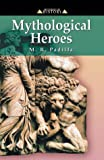 Mythological Heroes, M. R. Padilla, 8497940261