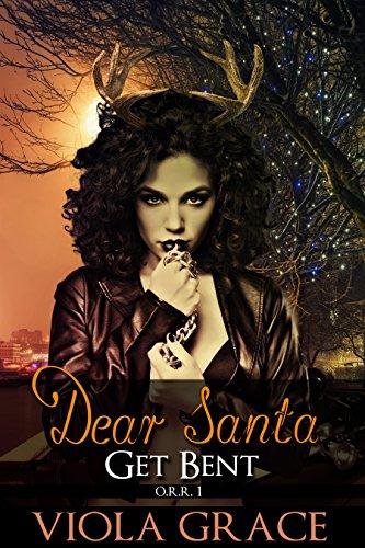Dear Santa, Get Bent! (Operation Reindeer Retrieval Book 1)