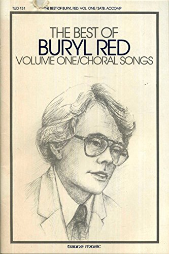 The Best of Buryl Red: Volume One/Choral Songs