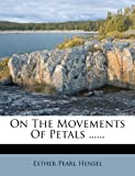 On the Movements of Petals ... ..., Esther Pearl Hensel, 1273575342