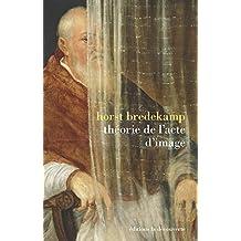 Théorie de l'acte d'image: Conférences Adorno, Francfort 2007 - Essai