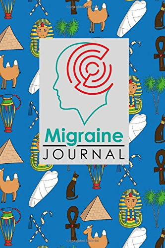 Download Migraine Journal: Headache Diary, Migraine Journal Template, Chronic Headache/Migraine Management. Record Location, Severity, Duration, Triggers. Cover (Migraine Journals) (Volume 14) ebook