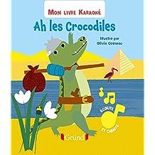 Ah les crocodiles: Mon livre karaoké
