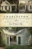 The Charleston Freedman's Cottage, Lissa Felzer, 1596292865