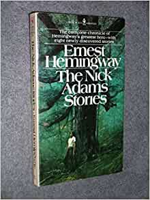 the comforts of nick in ernest hemingways the nick adams stories Ernest hemingway story ten indians nick adams story audio & text  so the father suggests more food--comfort food  ernest hemingway audiobook the complete short stories of hemingway part 2.