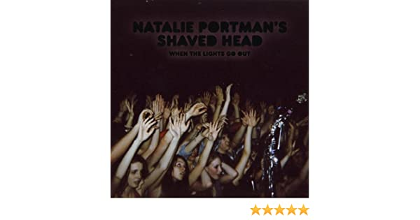 Can not natalie portmans shaved head lyrics your