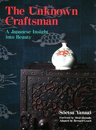 The Unknown Craftsman: A Japanese Insight into Beauty by Kodansha