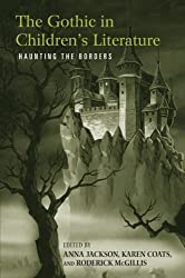 The Gothic in Children's Literature: Haunting the Borders (Children's Literature and Culture (Paperback))