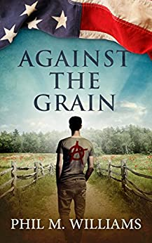 Against the Grain by [Williams, Phil M.]