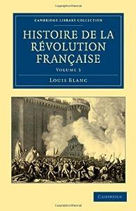 Histoire de la Révolution Française par Louis Blanc