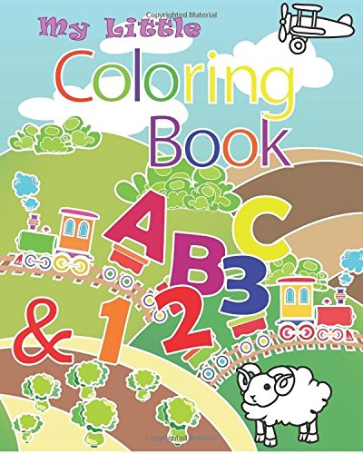 My Little Coloring Book ABC & 123: This book contain illustration of alphabets from A to Z and numbers from 0 to 9. Coloring is a great way to get children or Toddler to learn alphabet and number. ebook