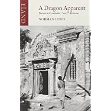A Dragon Apparent: Travels in Cambodia, Laos, and Vietnam