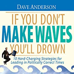 If You Don't Make Waves You'll Drown