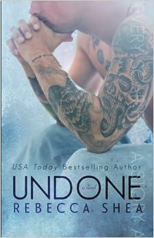Book Undone (Unbreakable) (Volume 2) by Rebecca Shea (2014-01-25)