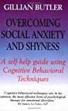 Overcoming Social Anxiety and Shyness, 1st Edition: A Self-Help Guide Using Cognitive Behavioral Techniques (Overcoming Books)