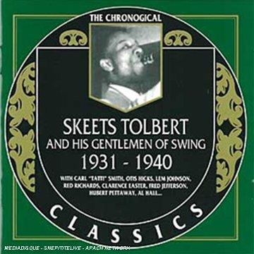 (Skeets Tolbert & His Gentlemen of Swing 1931-40)