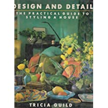 Design and Detail: Practical Guide to Styling a House