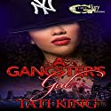 A Gangster's Girl Audiobook by Tati King Narrated by Cee Scott