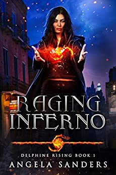 Raging Inferno (Delphine Rising Book 1) by [Sanders, Angela]